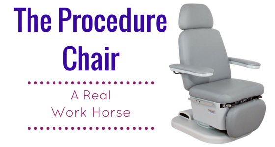 The Procedure Chair – A Real Work Horse